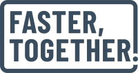 Faster Together campaign